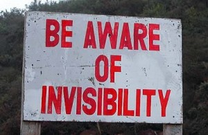 be aware of invisibility